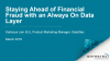 Staying Ahead of Financial Fraud with an Always On Data Layer