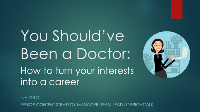 You Should've Been a Doctor: How to turn your interests into a career