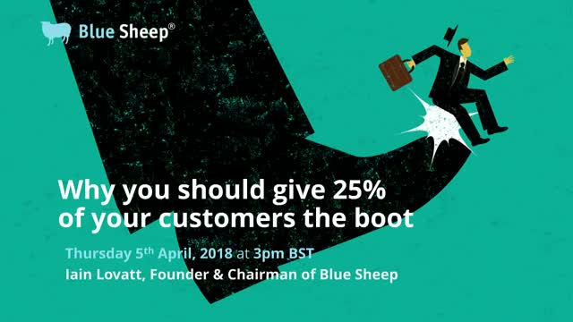 Why you should give 25% of your customers the boot