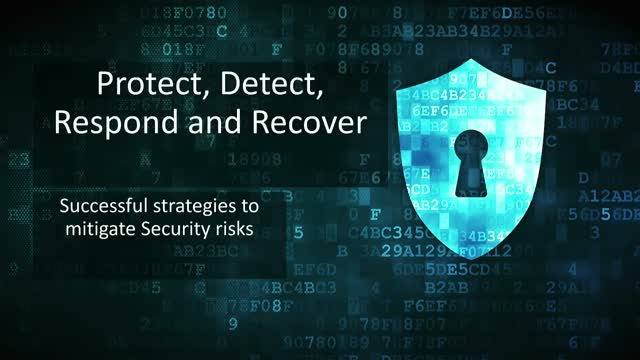Protect, Detect, Respond and Recover: Strategies to mitigate Security risks