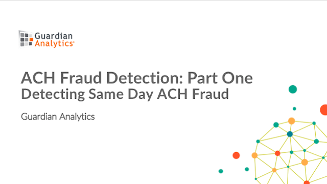 How to Detect ACH Fraud with Machine Learning and Behavioral Analytics: Part One
