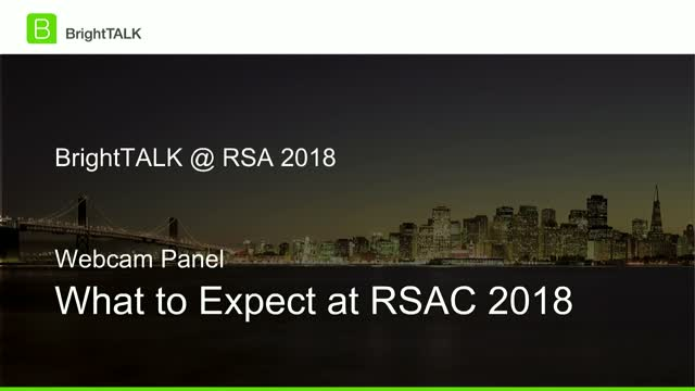 [Webcam Panel] What to Expect at RSAC 2018