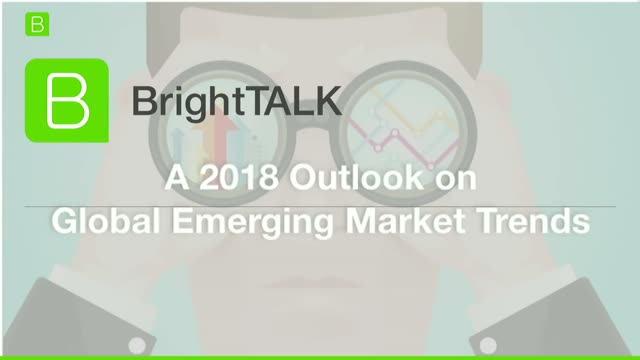 A 2018 Outlook on Global Emerging Market Trends