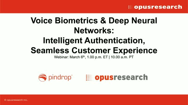 Voice Biometrics and Deep Neural Networks: Intelligent Auth, Seamless CX
