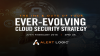 The Ins & Outs of Your Ever-Evolving Cloud Security Strategy