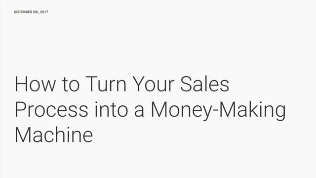 How to Turn Your Sales Process into a Money-Making Machine