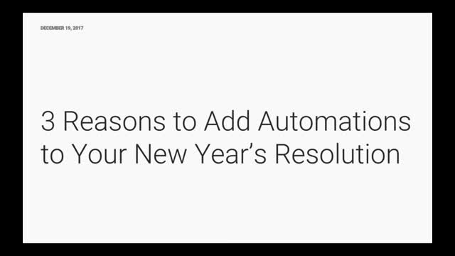 3 Automations to Add to Your Business' New Years Resolution
