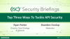 Briefings Part 2: Top Three Ways To Tackle API Security