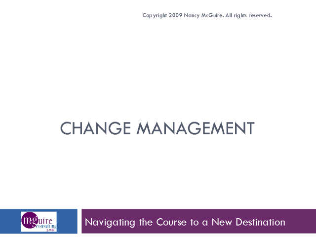Managing Change: Navigating the Course to a New Destination