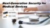 Medical Grade Security for your Unpatchable Medical Devices