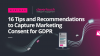 16 Tips and Recommendations to Capture Marketing Consent for GDPR