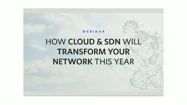How Cloud & SDN will transform your network this year