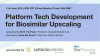 Platform tech development for biosimilar upscaling