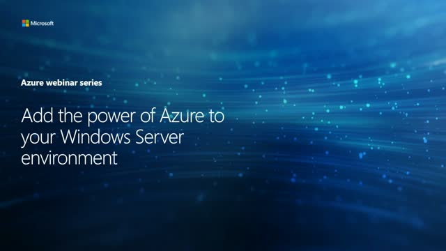 Add the power of Microsoft Azure to your Windows Server workloads