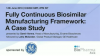 Fully continuous biosimilar manufacturing framework: A case study