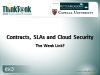 Contracts, SLAs and Cloud Security – The Weak Link?