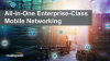 All-in-One Enterprise-Class Mobile Networking