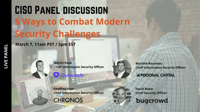 CISO Panel: 5 Ways to Combat Modern Security Challenges
