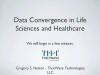 Data Convergence in Life Sciences and Healthcare