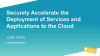 Securely Accelerate the Deployment of Services and Applications to the Cloud