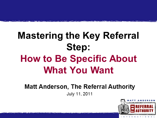 Mastering the Key Referral Step: How to Be Specific