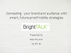 Connecting Your Brand and Audience with Smart Future-Proof Mobile