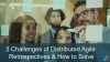 3 Challenges of Distributed Agile Retrospectives and How to Solve Them