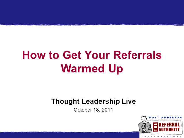 How to Get Your Referrals Warmed Up