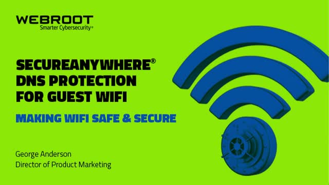 Securing Guest WiFi with SecureAnywhere® DNS Protection