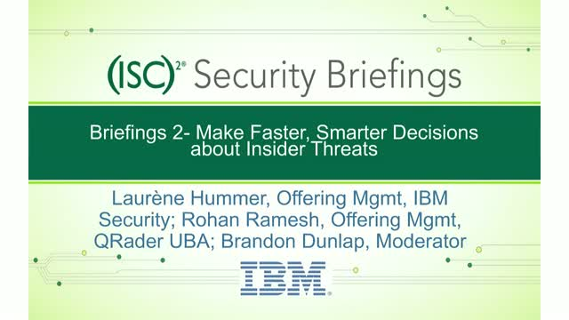 IBM 2- Make Faster, Smarter Decisions about Insider Threats