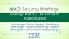 IBM Security > Convenience? What 4K Users Taught Us about the Future of Identity