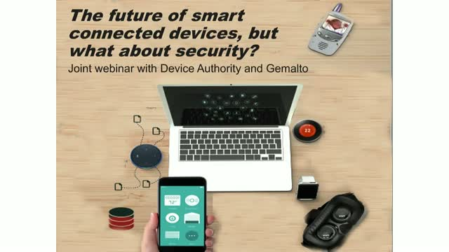 The future of smart connected (or IoT) devices, but what about security?