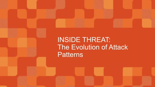 Inside Threat: The Evolution of Attack Patterns