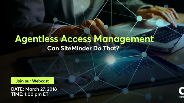 Agentless Access Management: Can SiteMinder Do That?