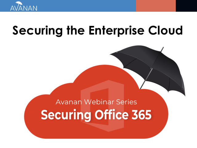 Securing Office 365 | Securing the Enterprise Cloud