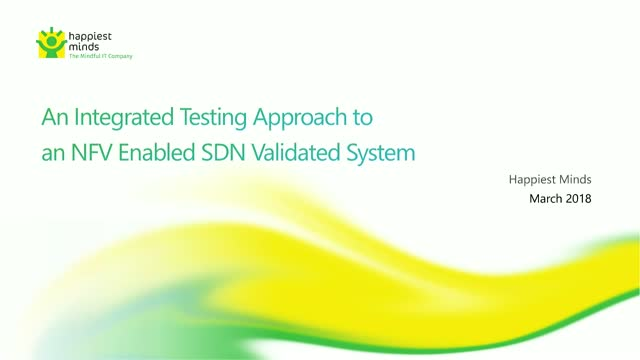 An Integrated Testing approach to an NFV enabled SDN validated System