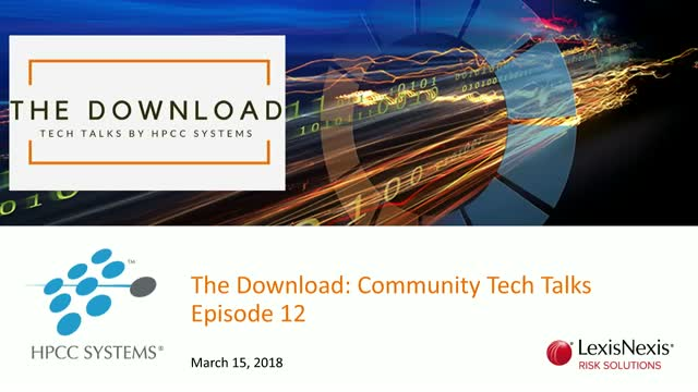 The Download: Tech Talks by the HPCC Systems Community, Episode 12