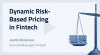 Dynamic Risk-Based Pricing in Fintech