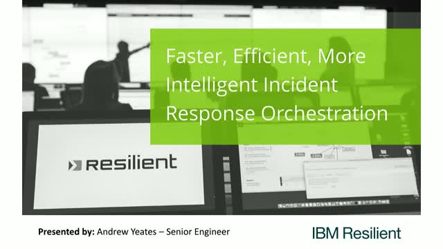 Faster, Efficient, More Intelligent Incident Response Orchestration