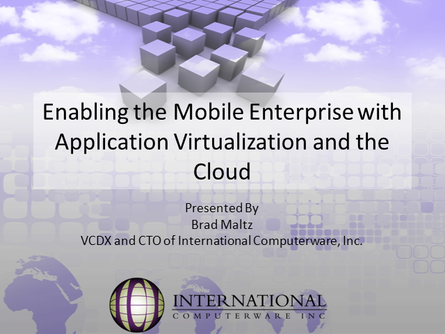 Enabling the Mobile Enterprise with AppVirt and the Cloud