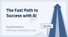 The Fast Path to Success with AI
