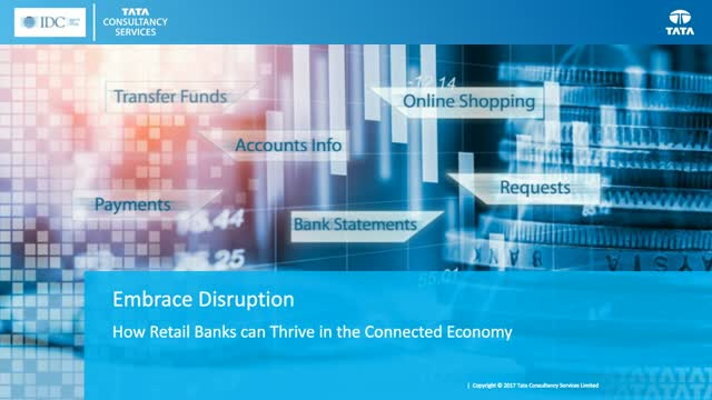 Embrace Disruption - How Retail Banks Can Thrive in the Connected Economy