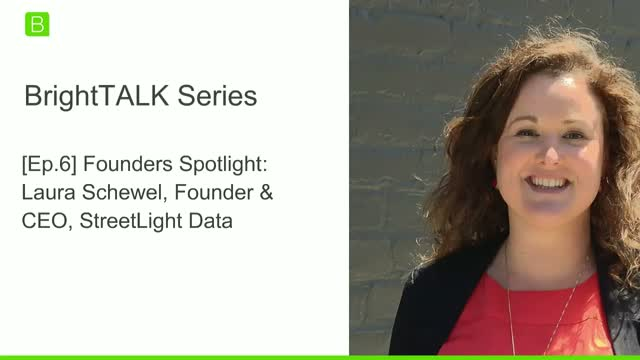 [Ep.6] Founders Spotlight: Laura Schewel, Founder & CEO, Streetlight Data