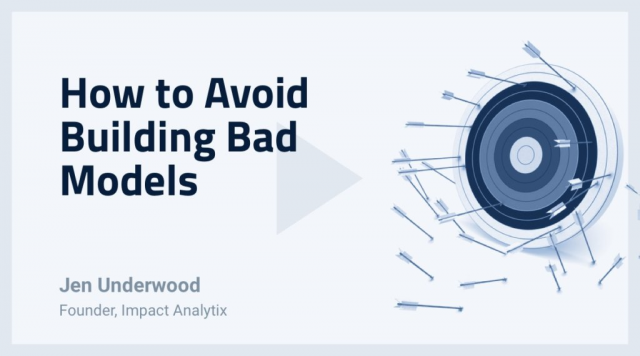 How to Avoid Building Bad Models
