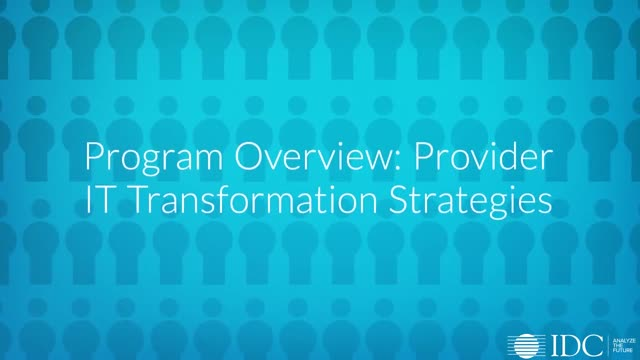 IDC Health Insights: Provider IT Transformation Strategies