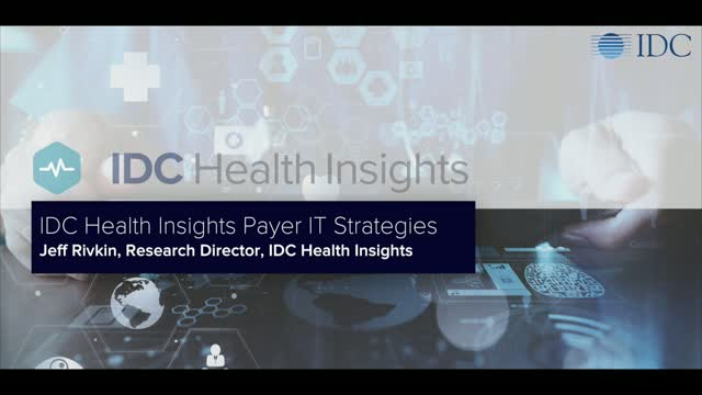 IDC Health Insights: Healthcare Payer IT Strategies Program Overview
