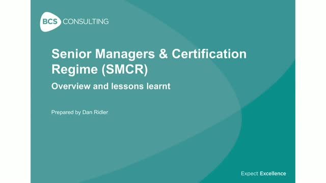 Senior Managers & Certification Regime (SMCR): Lessons learnt from Banking