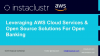 Leveraging AWS Cloud Services and Open Source Solutions For Open Banking
