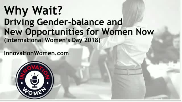 #WhyWait – Driving Gender-balance and New Opportunities for Women Today