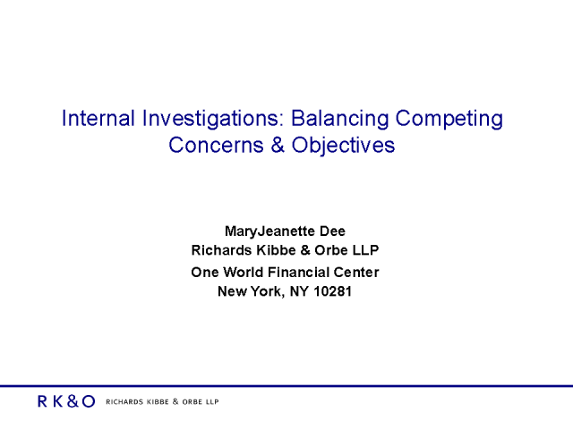 Internal Investigations:Balancing Competing Concerns & Objectives